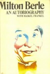 Milton Berle: An Autobiography - Milton Berle;Haskel Frankel