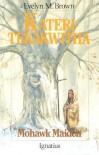 Kateri Tekakwitha: Mohawk Maiden (Vision Books) - Evelyn M. Brown