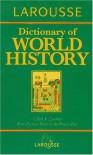 Larousse Dictionary of World History - Bruce P. Lenman