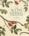 The Scots Herbal: The Plant Lore of Scotland - Tess Darwin