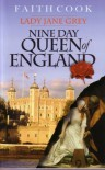 Lady Jane Grey: Nine Day Queen of England - Faith Cook