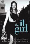 The It Girl (It Girl #1) - Cecily von Ziegesar