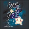 Can't and Able: An Inspirational Story - Cynthia Fabian, Daniel Stevens