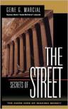 Secrets of the Street: The Dark Side of Making Money - Gene G. Marcial