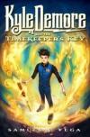 Kyle Demore and the Timekeeper's Key - Samuel J. Vega
