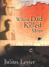 When Dad Killed Mom - Julius Lester