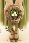 One Fine Day  - Theresa Weir