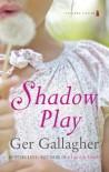Shadow Play - Ger Gallagher