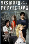Designed for Perfection - Elle Davis
