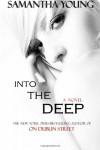 Into the Deep  - Samantha Young
