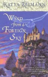 Wind from a Foreign Sky (The Tielmaran Chronicles, Book 1) - Katya Reimann