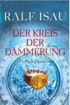 Der Kreis der Dämmerung 1 - Das Jahrhundertkind - Ralf Isau