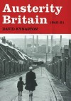 Austerity Britain: 1945-51 - David Kynaston