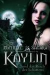 Kaylin und das Reich des Schattens - Michelle Sagara, Justine Kapeller