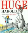 Huge Harold - Bill Peet