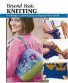 Beyond Basic Knitting: Techniques and Projects to Expand Your Skills - Leigh Ann Berry