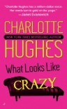 What Looks Like Crazy - Charlotte Hughes