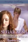 Sugar Rush (Ophelia Dawson Chronicles, #2) - Kimber An