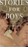 Stories for Boys: A Memoir - Gregory  Martin