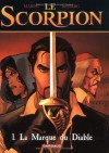 Le Scorpion, Tome 1:  La Marque Du Diable - Enrico Marini, Stephen Desberg