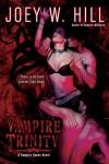 Vampire Trinity (Vampire Queen) - Joey W. Hill