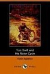 Tom Swift and His Motor-Cycle, Or, Fun and Adventures on the Road (Dodo Press) - Victor,  II Appleton