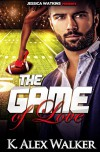 The Game of Love: (BWWM Romance) - K. Alex Walker