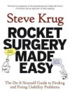 Rocket Surgery Made Easy: The Do-It-Yourself Guide to Finding and Fixing Usability Problems - Steve Krug