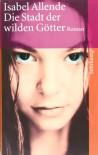 Die Stadt der Wilden Götter  - Isabel Allende