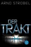 Der Trakt - Arno Strobel