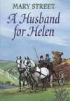 A Husband For Helen - Mary Street
