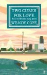 Two Cures for Love - Wendy Cope