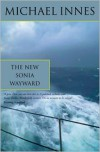 The New Sonia Wayward - Michael Innes,  John Innes Stewart