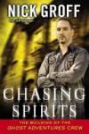 Chasing Spirits - Nick Groff;Jeff Belanger