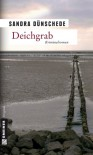 Deichgrab: Kriminalroman - Sandra Dünschede