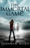 The Immortal Game (The Immortal Game #1) - Joannah Miley