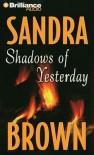 Shadows of Yesterday (Audiocd) - Sandra Brown, Joyce Bean