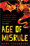 The age of misrule : world's end, darkest hour, always forever - Mark Chadbourn