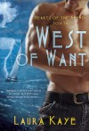 West of Want (Hearts of the Anemoi) - Laura Kaye
