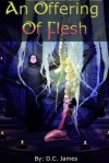 An Offering Of Flesh - DC James