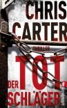 Der Totschläger: Thriller (Ein Hunter-und-Garcia-Thriller) - Chris Carter