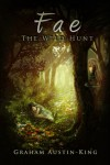 Fae - The Wild Hunt - Graham Austin-King