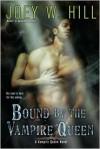 Bound by the Vampire Queen (Vampire Queen #8) - Joey W. Hill