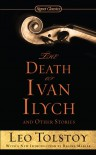 The Death of Ivan Ilych and Other Stories - Leo Tolstoy, Hugh McLean, Regina Marler