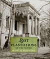 Lost Plantations of the South - Marc R. Matrana