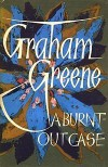 A Burnt-Out Case - Graham Greene