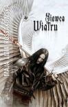 Siewca Wiatru (Zastępy anielskie, #2) - Maja Lidia Kossakowska
