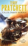 Toller Dampf voraus: Ein Scheibenwelt-Roman - Terry Pratchett