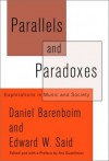 Parallels and Paradoxes: Explorations in Music and Society - Daniel Barenboim, Edward W. Said