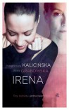 Irena - Małgorzata Kalicińska, Basia Grabowska